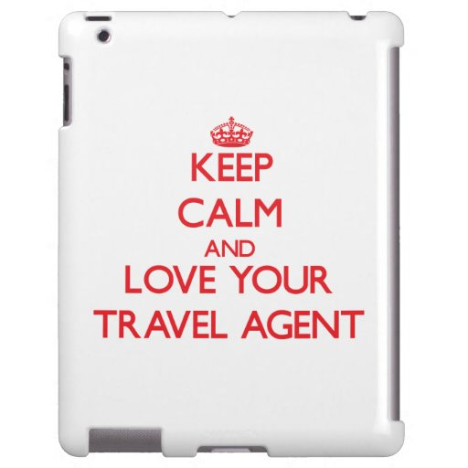 Keep Calm and Love your Travel Agent