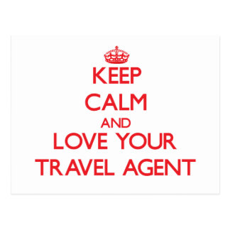 Keep Calm and Love your Travel Agent Postcard