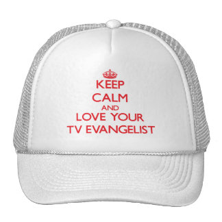 Keep Calm and Love your TV Evangelist Hat
