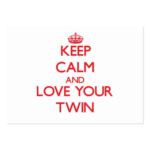 Keep Calm and Love your Twin Business Cards