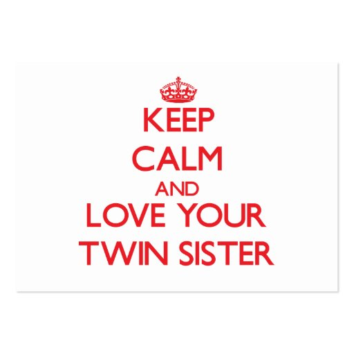 Keep Calm and Love your Twin Sister Business Cards