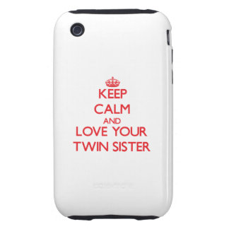Keep Calm and Love your Twin Sister Tough iPhone 3 Cases