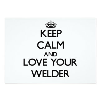 "Keep Calm and Love your Welder 5"" X 7"" Invitation Card"