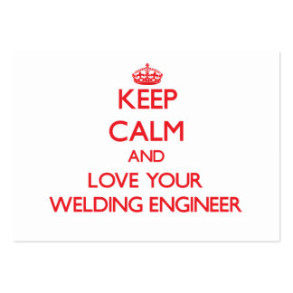 Keep Calm and Love your Welding Engineer Business Card Template