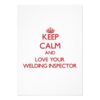 Keep Calm and Love your Welding Inspector Invites