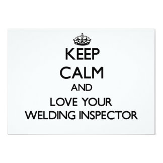 """Keep Calm and Love your Welding Inspector 5"""" X 7"""" Invitation Card"""