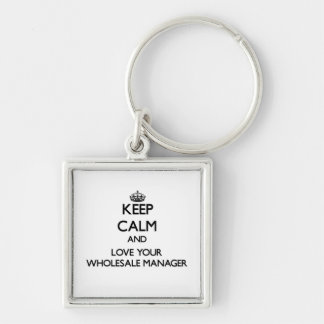 Keep Calm and Love your Wholesale Manager Silver-Colored Square Keychain