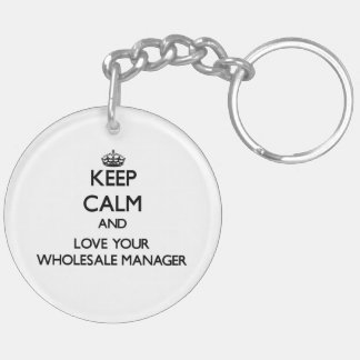 Keep Calm and Love your Wholesale Manager Acrylic Keychains