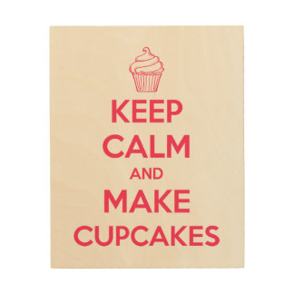 Keep calm and make cupcakes wood canvas