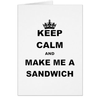 KEEP CALM AND MAKE ME A SANDWICH.png Greeting Card