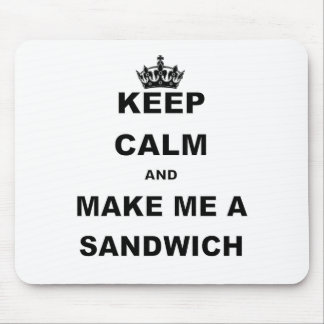 KEEP CALM AND MAKE ME A SANDWICH png Mouse Pad