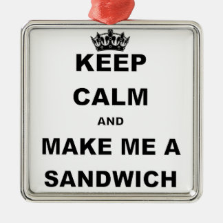 KEEP CALM AND MAKE ME A SANDWICH.png Silver-Colored Square Ornament