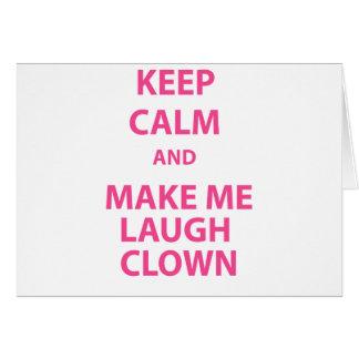 Keep Calm and Make Me Laugh Clown Card