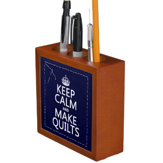 Keep Calm and Make Quilts (all colors) Desk Organizer