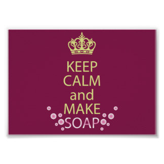 Keep Calm and Make Soap poster