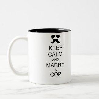 Keep Calm and Marry a Cop Mug