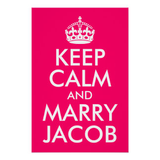Keep Calm and Marry Jacob Perfect Poster
