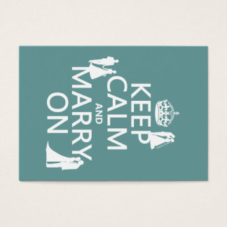 Keep Calm and Marry On (any color background) Business Card