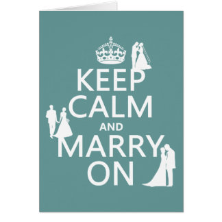 Keep Calm and Marry On (any color background) Card