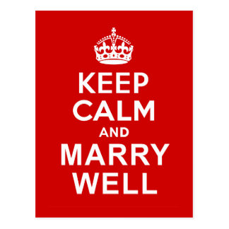 Keep Calm and Marry Well Postcard