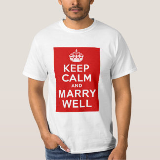 Keep Calm and Marry Well T-Shirt