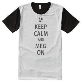 Keep Calm and Meg On Sporty Shirt