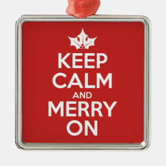 Keep Calm and Merry On Metal Ornament