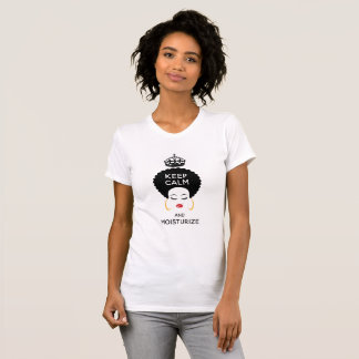 KEEP CALM AND MOISTURIZE T-SHIRT
