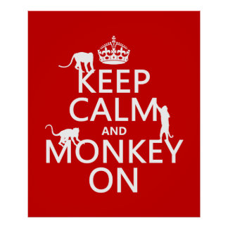 Keep Calm and Monkey On - all colours Poster