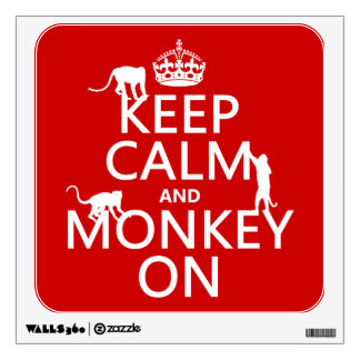 Keep Calm and Monkey On - all colours Wall Sticker