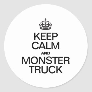 KEEP CALM AND MONSTER TRUCK ROUND STICKERS