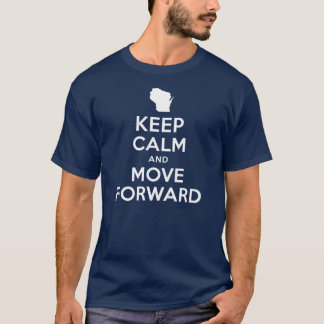 Keep Calm and Move Forward Wisconsin Shirt