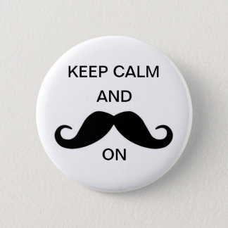 Keep calm and mustache on 2 inch round button