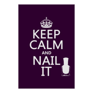 Keep Calm and Nail It (Nail polish) Poster