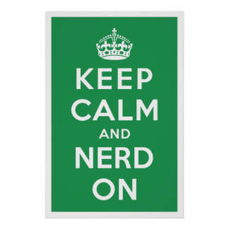 Keep Calm and Nerd On Poster