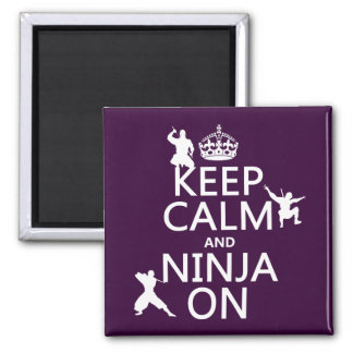 Keep Calm and Ninja On (in any color) Fridge Magnets