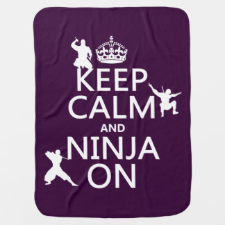 Keep Calm and Ninja On (in any colour) Baby Blanket