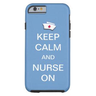 Keep Calm and Nurse On /Blue Sky Tough iPhone 6 Case