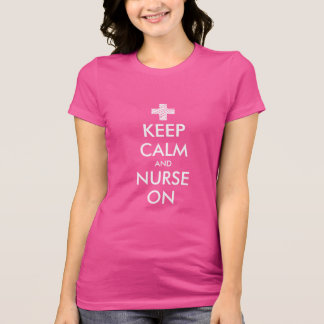 Keep calm and nurse on t shirt for women