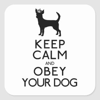 """Keep Calm and Obey Your Dog"" Square Sticker"