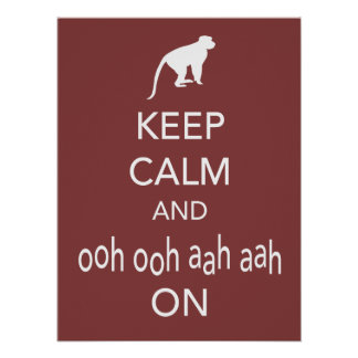 Keep Calm and Ooh Ooh Aah Aah On Monkey Poster