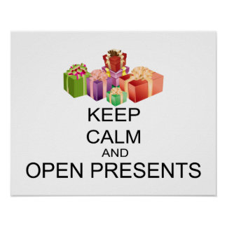 Keep Calm And Open Presents Poster