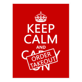 Keep Calm and Order Takeout (in any colour) Postcard