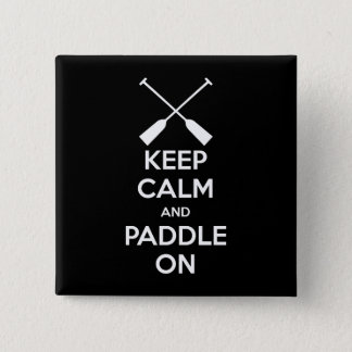 Keep Calm and Paddle On 2 Inch Square Button