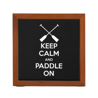 Keep Calm and Paddle On Desk Organizer
