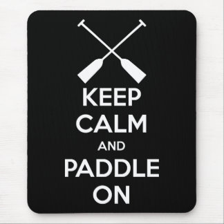 Keep Calm and Paddle On Mouse Pad