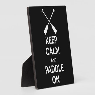 Keep Calm and Paddle On Plaque