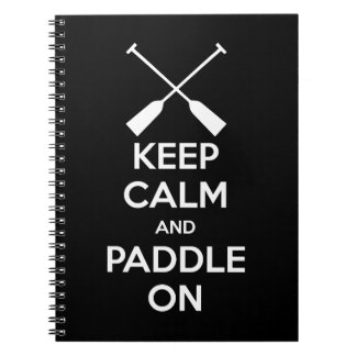 Keep Calm and Paddle On Spiral Notebook