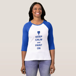 Keep Calm and Paint On Shirt