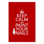 Keep Calm and Paint Your Nails (all colours) Poster